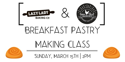 Breakfast Pastry Class with Lazy Lady Baking Company