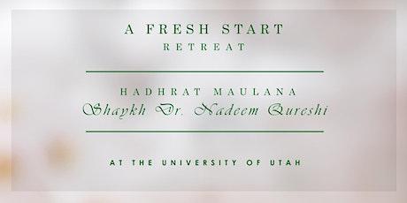 A Fresh Start Retreat With Hadhrat Maulana Shaykh Dr. Nadeem Qureshi tickets