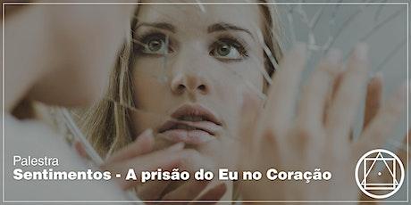 """Palestra em S. Bernardo do Campo - """"Sentimentos - A prisão do Eu no Coração ingressos"""