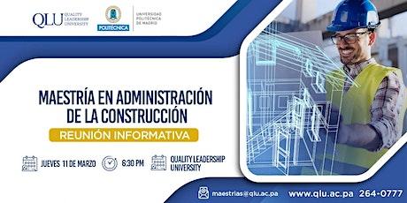 """Reunión Informativa: """"Maestría en Administración de la Construcción""""  entradas"""
