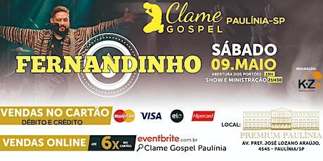 ADIADO - CLAME GOSPEL PAULÍNIA - FERNANDINHO ingressos