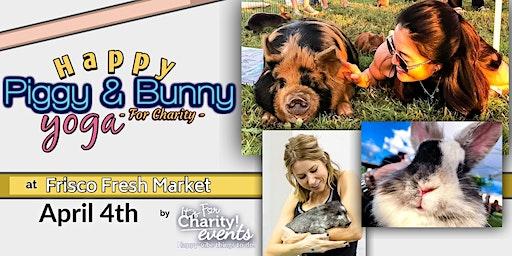 Happy Piggy & Bunny Yoga-For Charity at Frisco Fresh Market