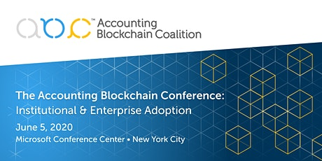 The Accounting Blockchain Conference: Institutional & Enterprise Adoption tickets