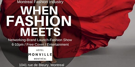 MONTREAL FASHION INDUSTRY PRESENTS: WHEN FASHION MEETS NETWORKING tickets