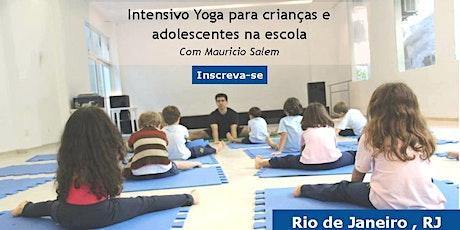 Fundamentos do Yoga Educativa para crianças adolescentes e adultos na Escola - BRASIL - ON-LINE - de 23 a 26 de Julho de 2020 ingressos