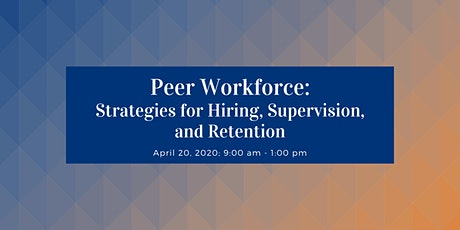 Peer Workforce: Strategies for Hiring, Supervising, and Retention tickets