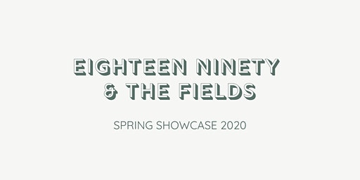 Eighteen Ninety & The Fields Spring Showcase