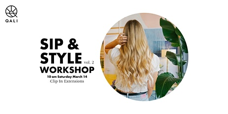 QALI Sip & Style Workshop - Clip In Hair Extensions tickets