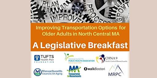 Improving Transportation Options for Older Adults in North Central MA: A Legislative Breakfast