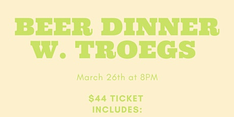 Beer Dinner w/ Troegs Independent Brewing tickets