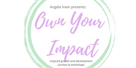 March Own Your Impact Lunch & Networking billets