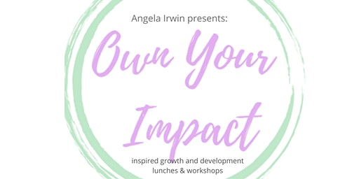March Own Your Impact Lunch & Networking