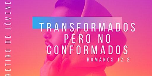 TRANSFORMADOS, PERO NO CONFORMADOS                     ROMANOS 12:2
