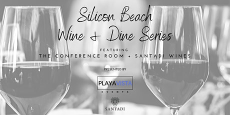 Silicon Beach Wine & Dine Series | The Conference Room + Santadi tickets