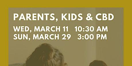 Parents, Kids, and CBD tickets