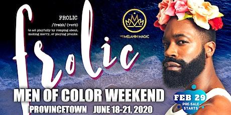 FROLIC: Men of Color Weekend tickets