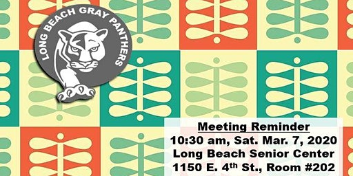 Long Beach Gray Panthers - Monthly Meeting