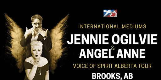 International Mediums: JENNIE OGILVIE & ANGEL ANNE, LIVE in BROOKS, AB