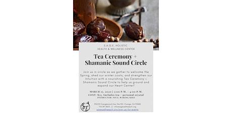 Tea Ceremony + Shamanic Sound Circle tickets