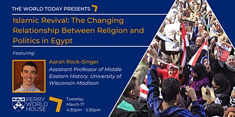 The World Today presents: Islamic Revival - Religion and Politics in Egypt tickets