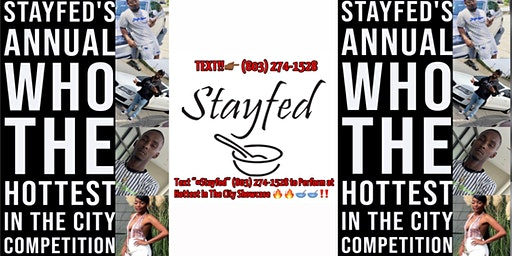 Stayfed's Annual Who The Hottest In The City Competition