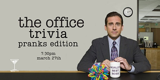 The Office Trivia, Pranks Edition! -March 27, 7:30pm - GP Better Than Freds