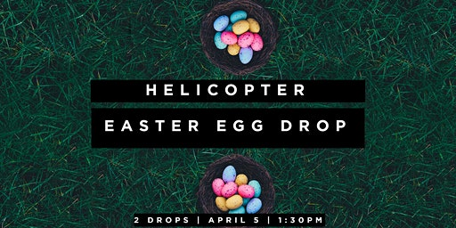 2020 Helicopter Easter Egg Drop Round 1