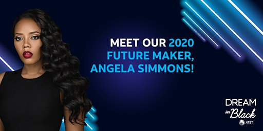 AT&T Dream In Black Future Maker - Angela Simmons