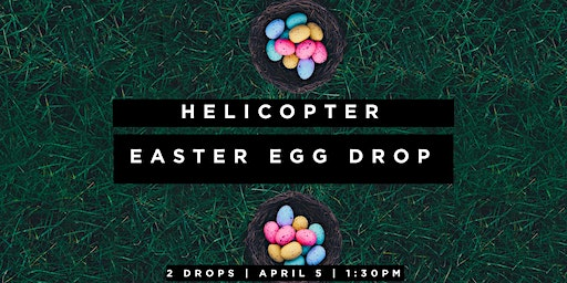 2020 Helicopter Easter Egg Drop Round 2