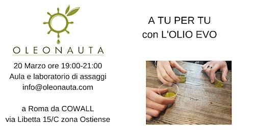 A tu per tu con l'olio extravergine di oliva
