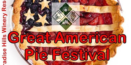 2020 Great American Pie Festival ~ Paradise Hills tickets
