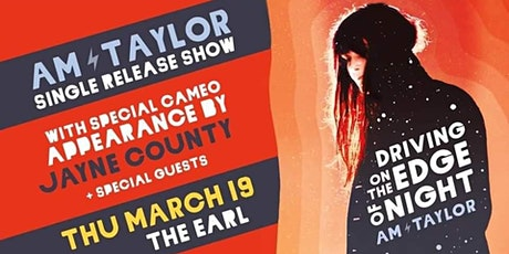 Am Taylor Single Release Show w/ Cameo Appearance By Jayne County tickets