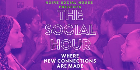 The Social Hour presented by Noire Social House tickets