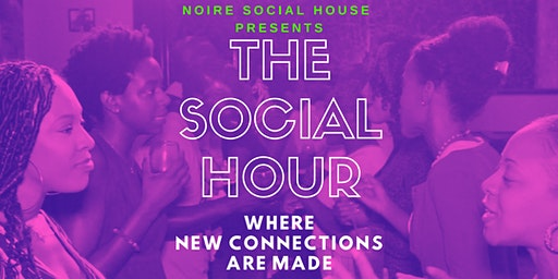 The Social Hour presented by Noire Social House