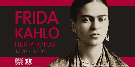 Opening Reception of Frida Kahlo, Her Photos tickets