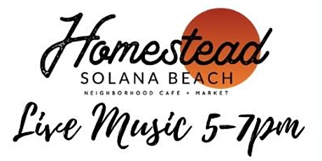 Live Music at Homestead Solana Beach on Cedros Avenue tickets