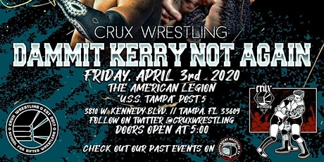 Crux Wrestling: Dammit Kerry Not Again! tickets