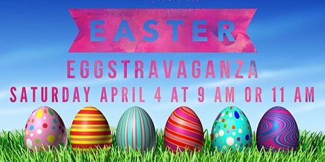 2020 EGGSTRAVAGANZA 11AM tickets