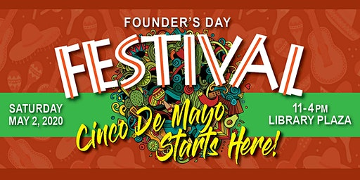 Founder's Day Festival - Cinco De Mayo Starts Here!