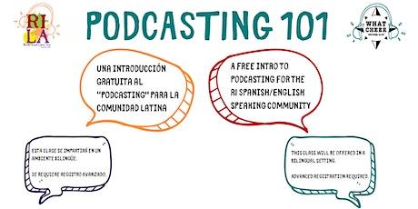 Podcasting 101 @ Rhode Island Latino Arts tickets