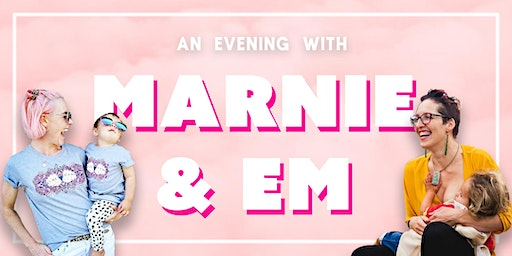 An Evening With Marnie & Em