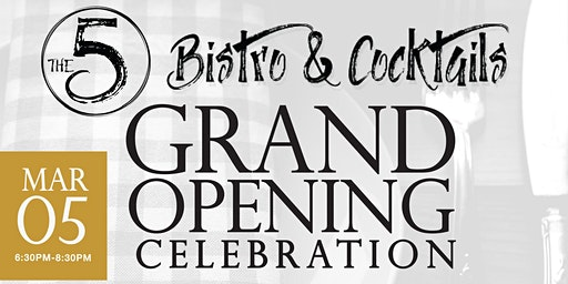 The 5 Bistro Grand Opening Celebration