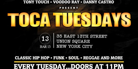 MARCH 17: Toca Tuesdays Classic NYC Hip Hop Party with Resident DJ Tony Touch & Special Guests tickets