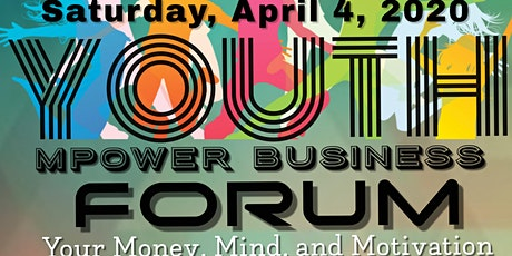 Youth MPower Business Forum: Your Money, Mind, and Motivation tickets