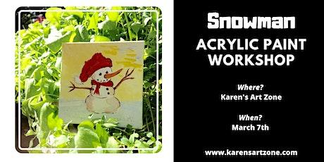 Snowman in Acrylic Paint Workshop tickets