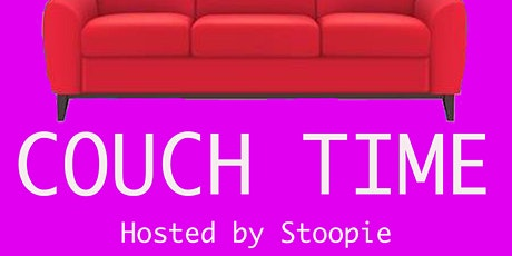 Couch Time Hosted by Stoopie tickets