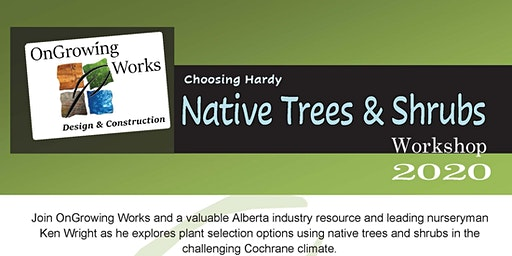 Choosing Hardy Native Trees and Shrubs for the Cochrane Climate