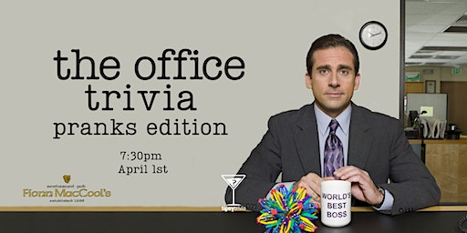 The Office Trivia, Pranks Edition! - April 1, 7:30pm - Oshwa Fionn MacCools