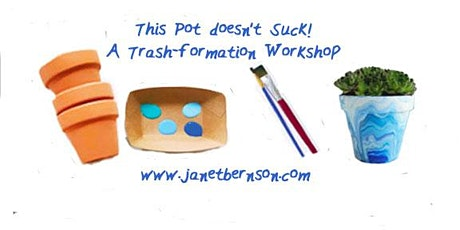 This POT doesn't SUCK: A Trash-formation Workshop tickets