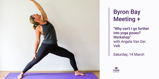 "Byron Bay Meeting + ""Why can't I go further into yoga poses? Workshop"""